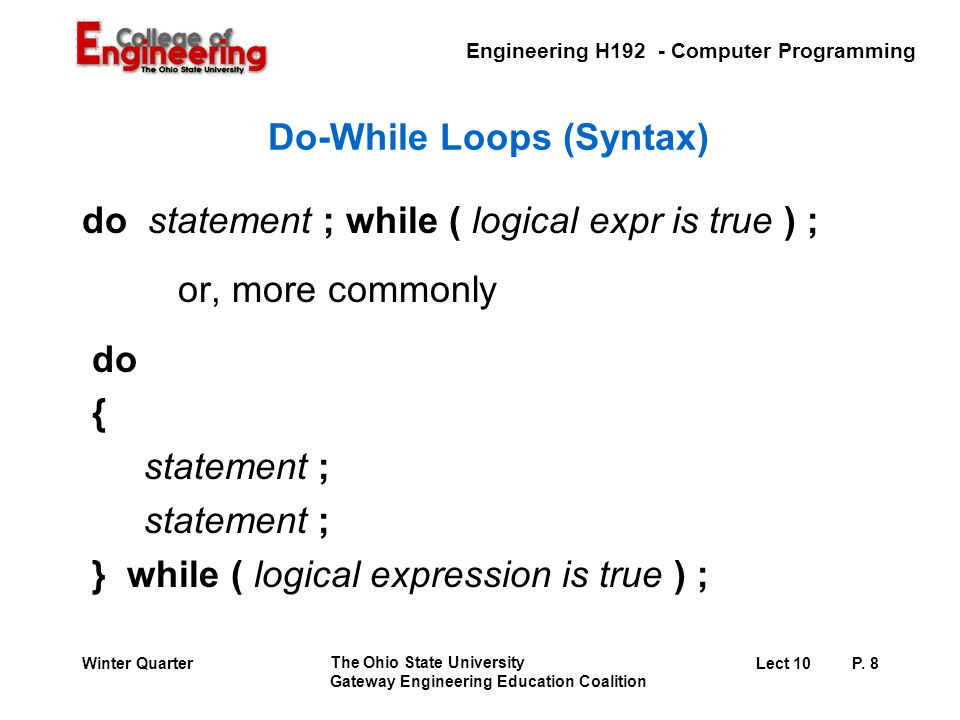 Engineering H192 - Computer Programming The Ohio State University Gateway Engineering Education Coalition Lect 10P.