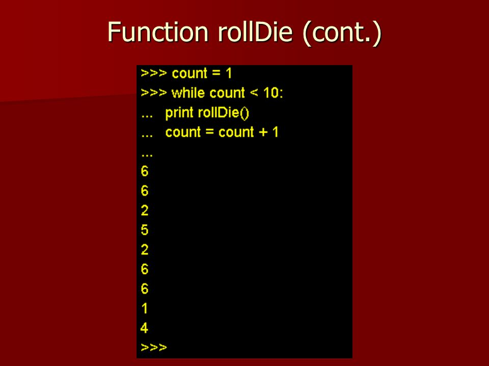 Function rollDie (cont.)