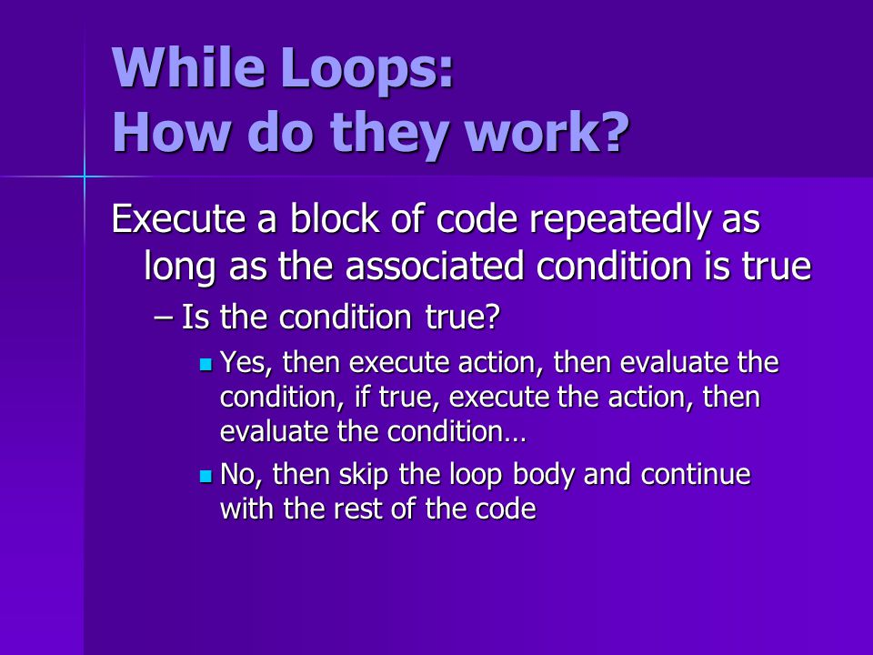 While Loops: How do they work.