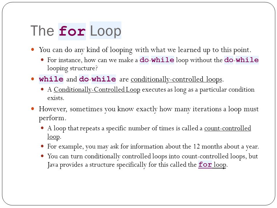 The for Loop The for loop has three elements: 1.