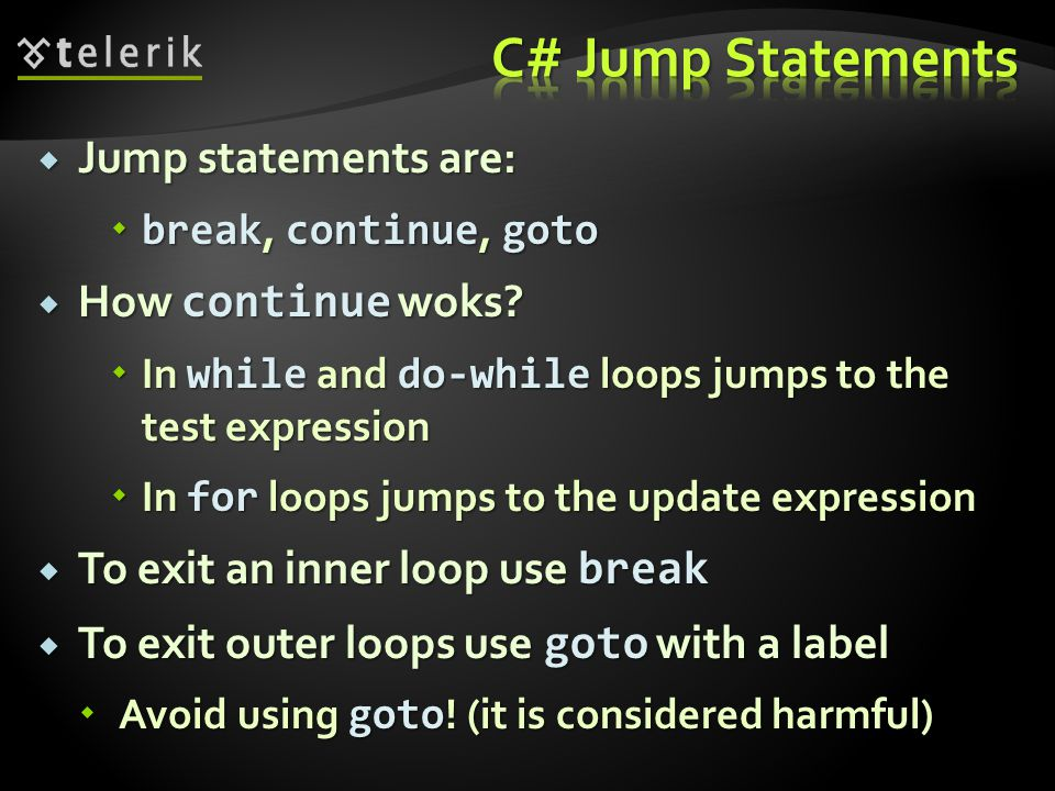 Jump statements are:  break, continue, goto  How continue woks.
