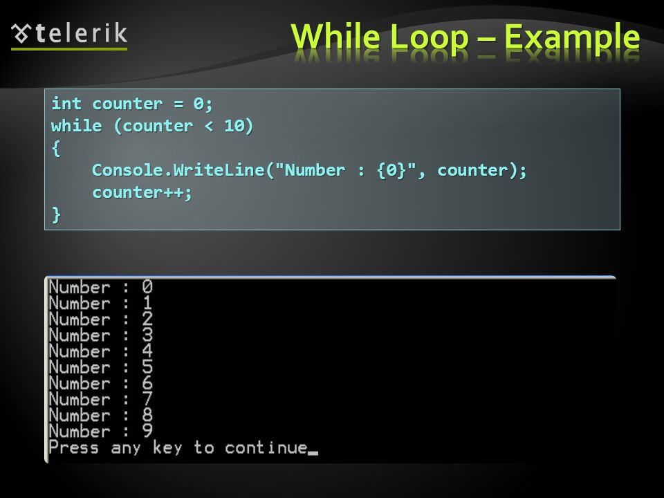  The typical foreach loop syntax is:  Iterates over all elements of a collection  The element is the loop variable that takes sequentially all collection values  The collection can be list, array or other group of elements of the same type foreach (Type element in collection) { statements; }