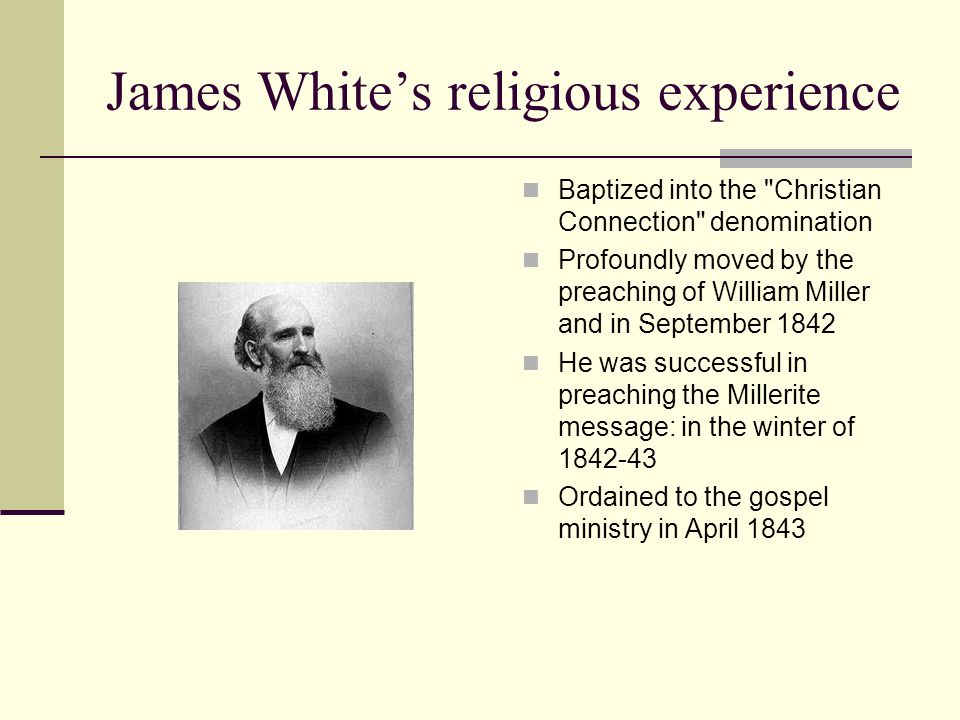 James White's religious experience Baptized into the