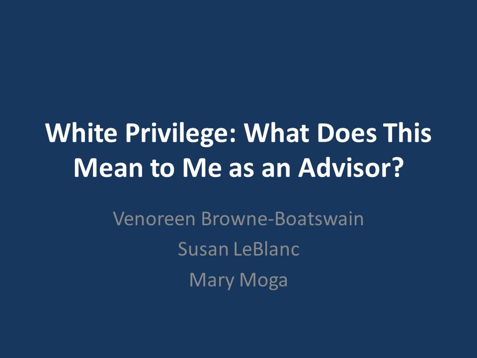 White Privilege: What Does This Mean to Me as an Advisor.
