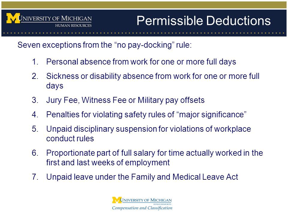 """Permissible Deductions Seven exceptions from the """"no pay-docking"""" rule: 1.Personal absence from work for one or more full days 2.Sickness or disabilit"""