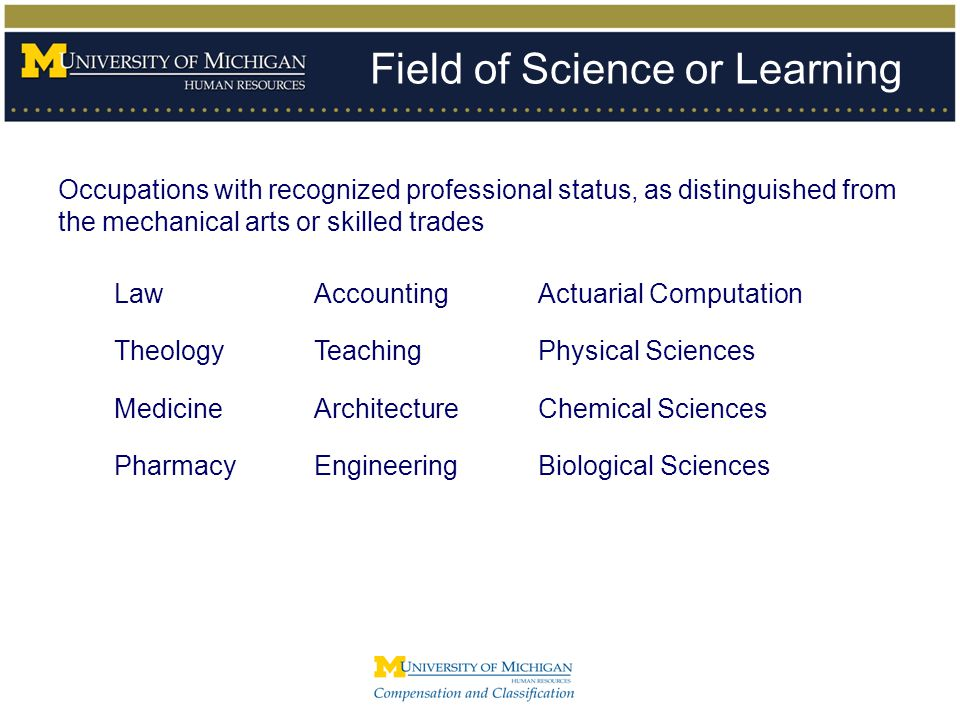 Field of Science or Learning Occupations with recognized professional status, as distinguished from the mechanical arts or skilled trades LawAccountin