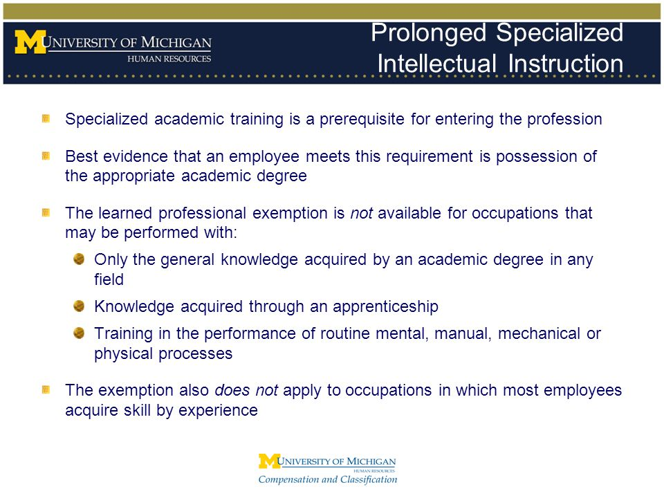 Prolonged Specialized Intellectual Instruction Specialized academic training is a prerequisite for entering the profession Best evidence that an emplo