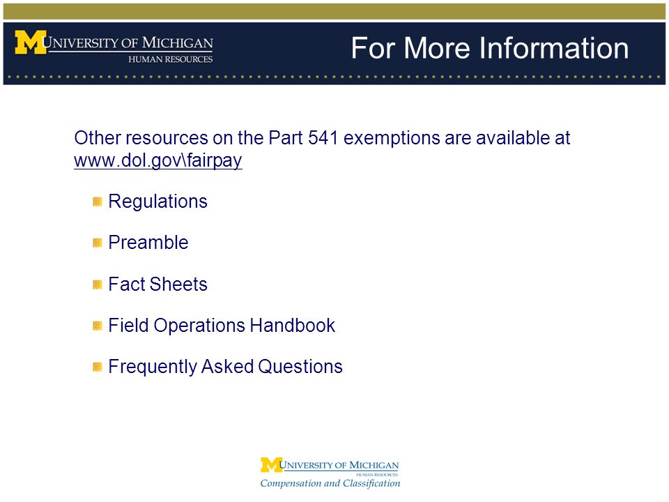 For More Information Other resources on the Part 541 exemptions are available at www.dol.gov\fairpay Regulations Preamble Fact Sheets Field Operations