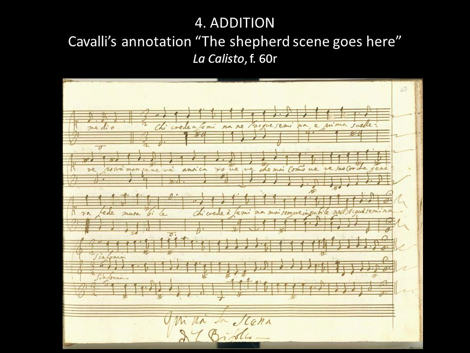 4. ADDITION Cavalli's annotation The shepherd scene goes here La Calisto, f. 60r
