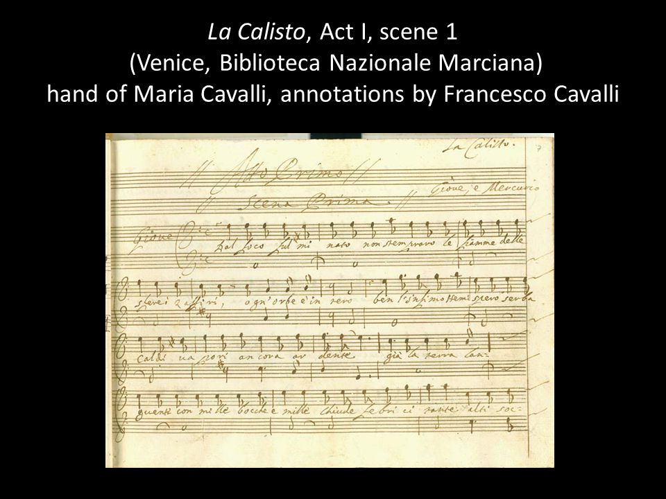 La Calisto, Act I, scene 1 (Venice, Biblioteca Nazionale Marciana) hand of Maria Cavalli, annotations by Francesco Cavalli