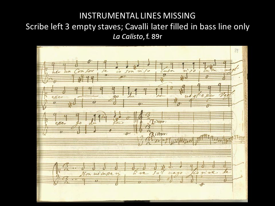 INSTRUMENTAL LINES MISSING Scribe left 3 empty staves; Cavalli later filled in bass line only La Calisto, f.
