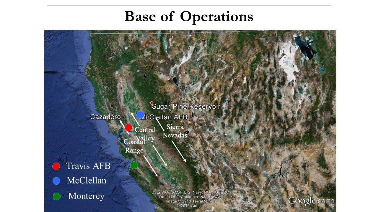 Base of Operations Coastal Range Central Valley Sierra Nevadas Travis AFB McClellan Monterey