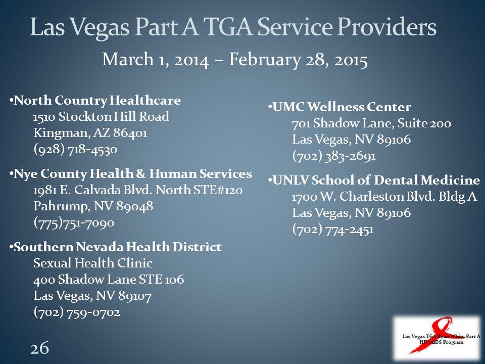 26 Las Vegas Part A TGA Service Providers North Country Healthcare 1510 Stockton Hill Road Kingman, AZ 86401 (928) 718-4530 Nye County Health & Human