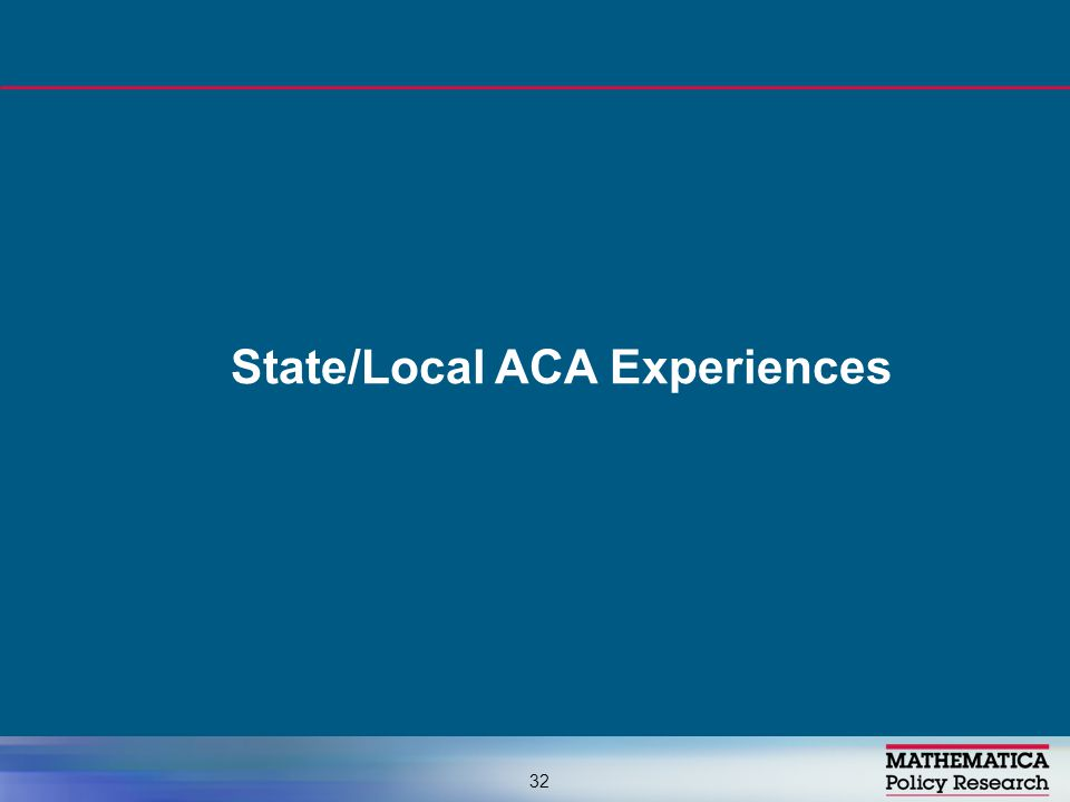 State/Local ACA Experiences 32