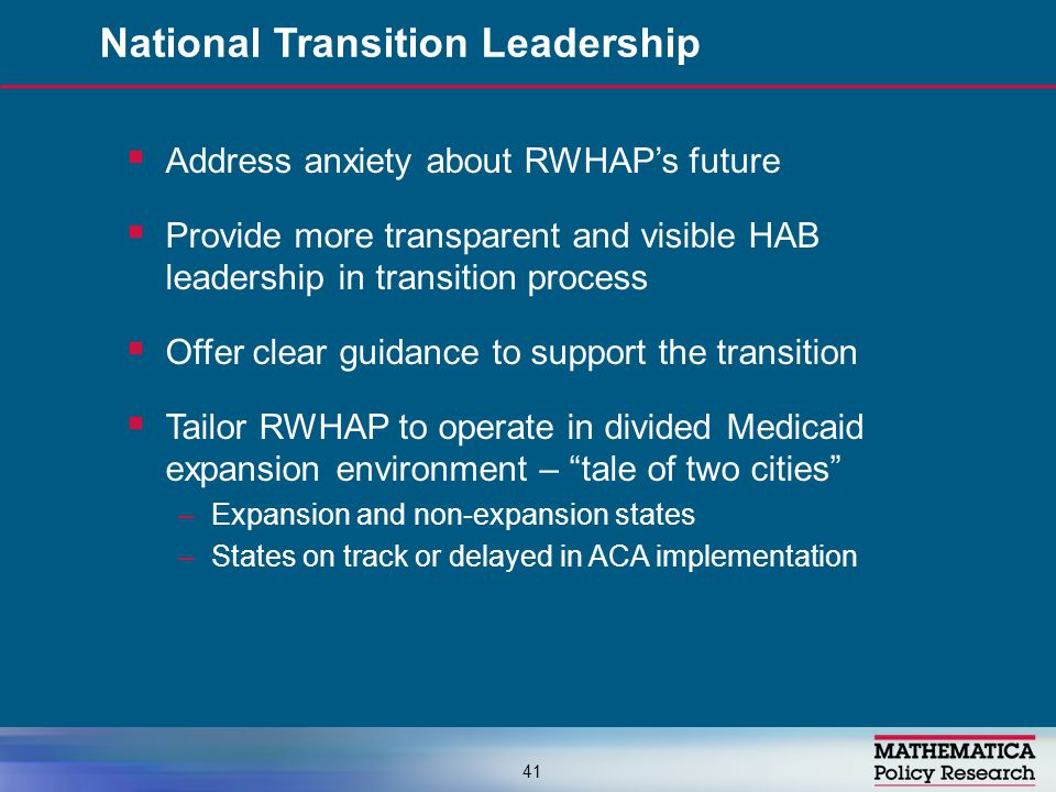  Address anxiety about RWHAP's future  Provide more transparent and visible HAB leadership in transition process  Offer clear guidance to support t