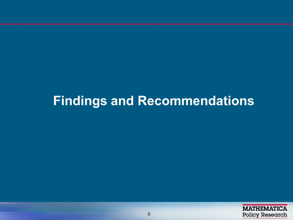 Findings and Recommendations 6