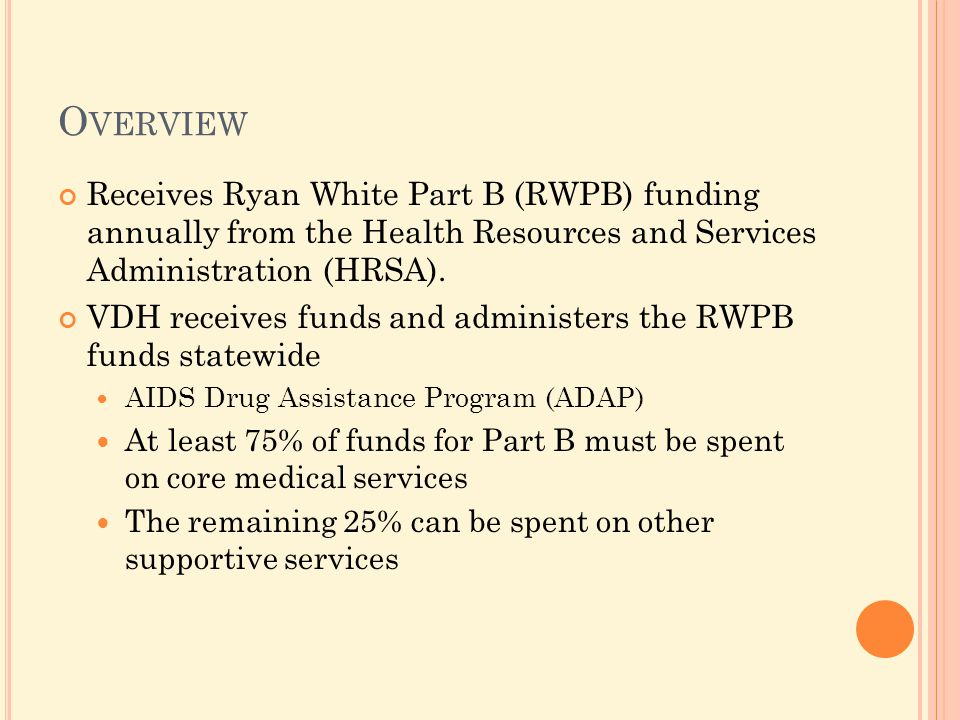 O VERVIEW Receives Ryan White Part B (RWPB) funding annually from the Health Resources and Services Administration (HRSA).