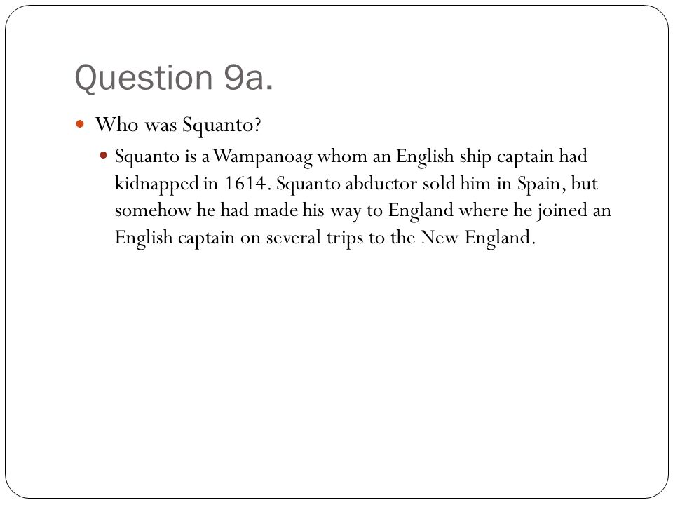 Question 9a. Who was Squanto.