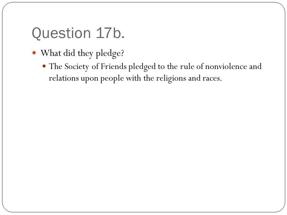 Question 17b. What did they pledge.