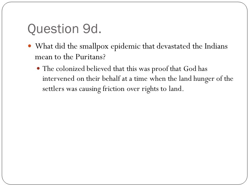Question 9d. What did the smallpox epidemic that devastated the Indians mean to the Puritans.