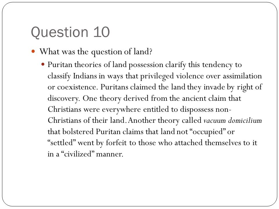 Question 10 What was the question of land.