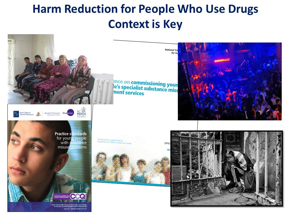 Harm Reduction for People Who Use Drugs Context is Key
