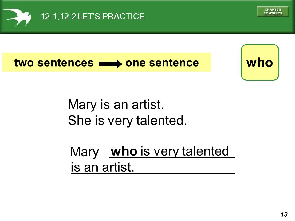13 12-1,12-2 LET'S PRACTICE who two sentences one sentence Mary is an artist.