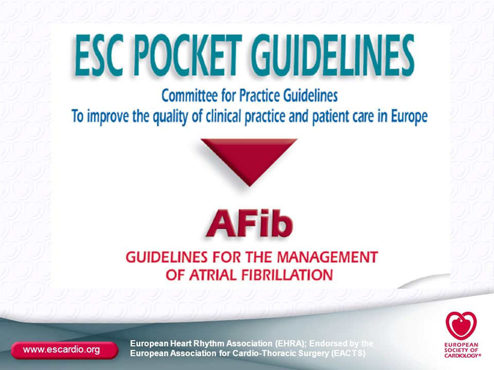 www.escardio.org European Heart Rhythm Association (EHRA); Endorsed by the European Association for Cardio-Thoracic Surgery (EACTS)