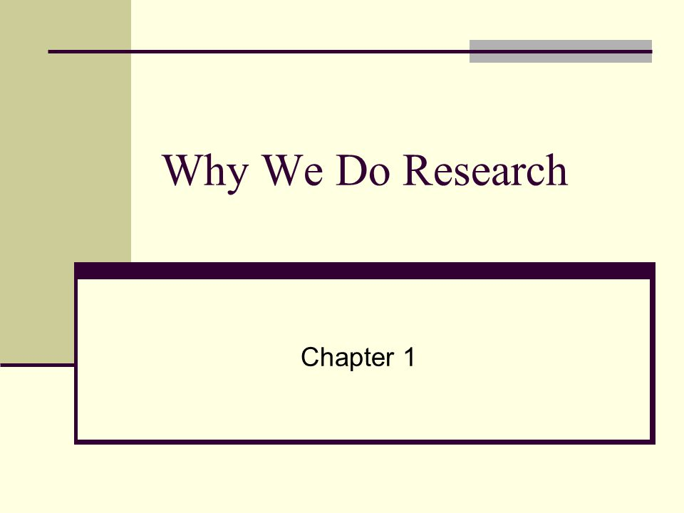 Why We Do Research Chapter 1