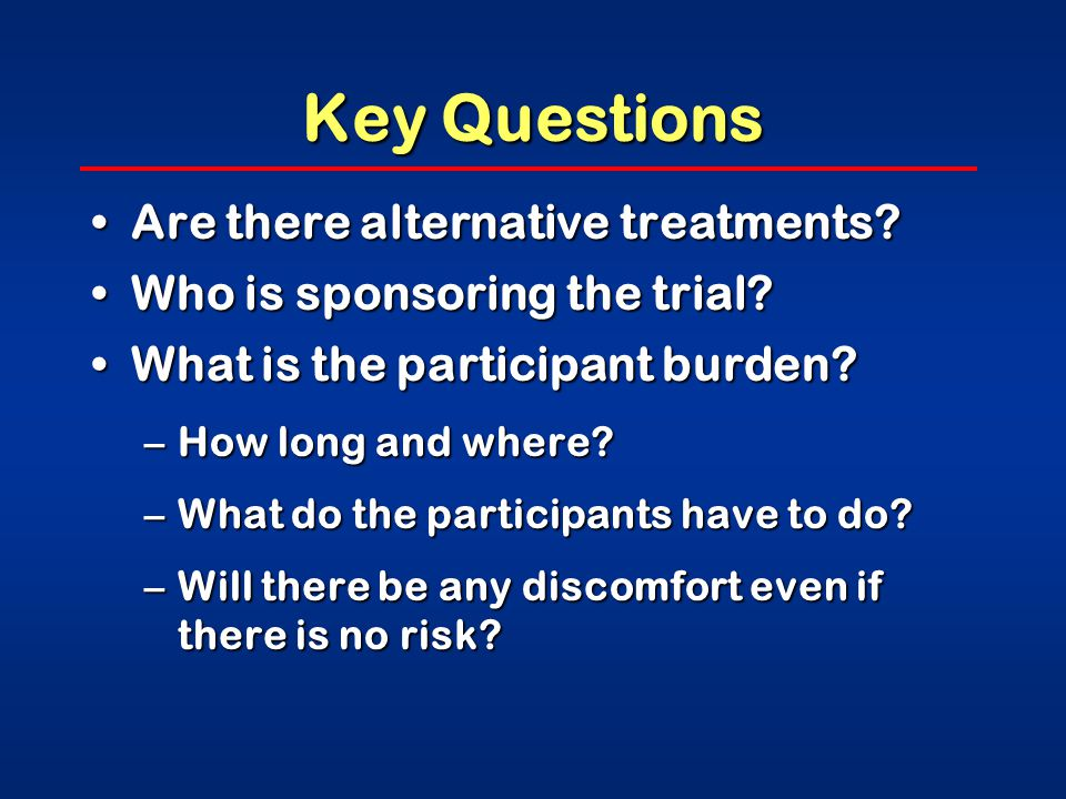 Key Questions Are there alternative treatments Are there alternative treatments.