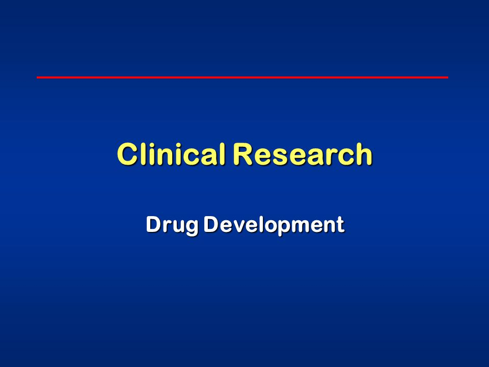 Clinical Research Drug Development