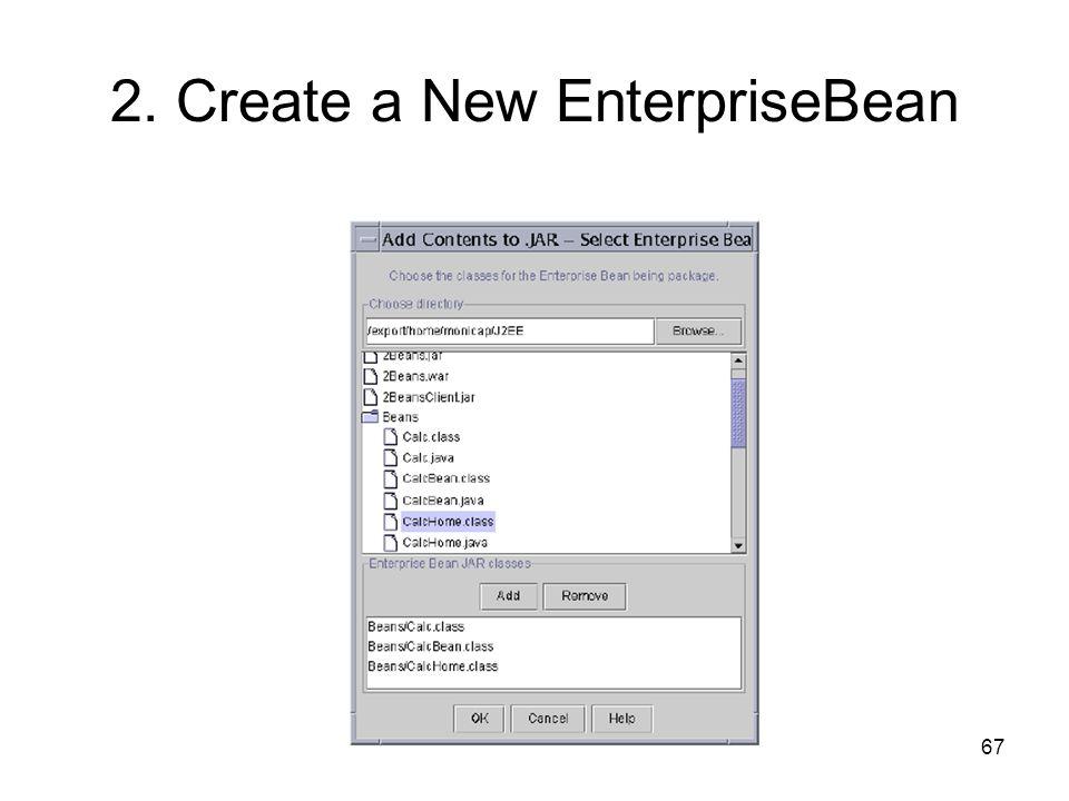 67 2. Create a New EnterpriseBean