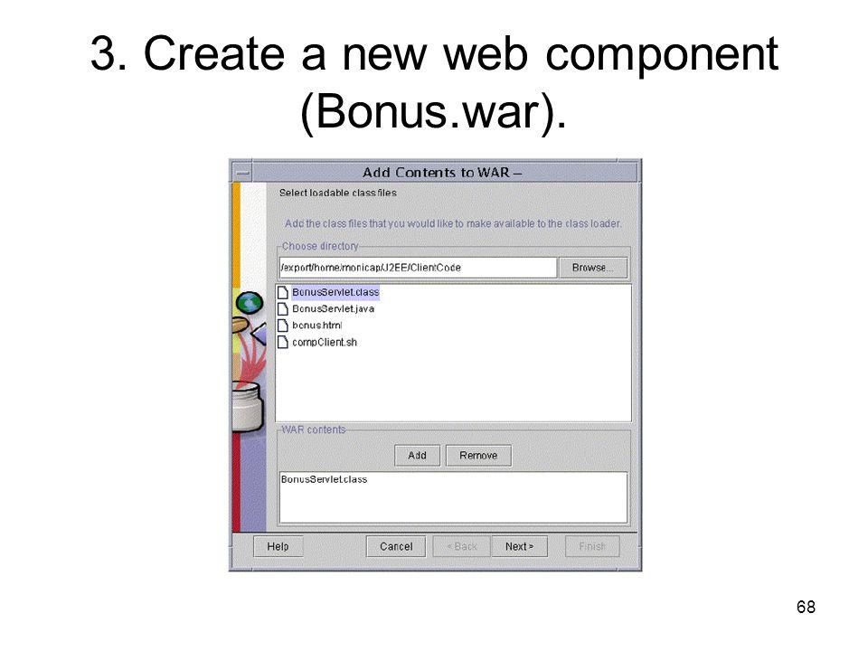 68 3. Create a new web component (Bonus.war).