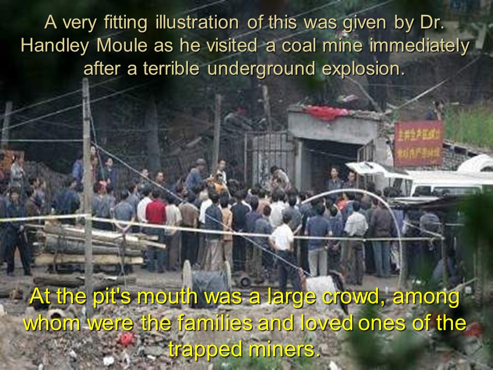 At the pit s mouth was a large crowd, among whom were the families and loved ones of the trapped miners.