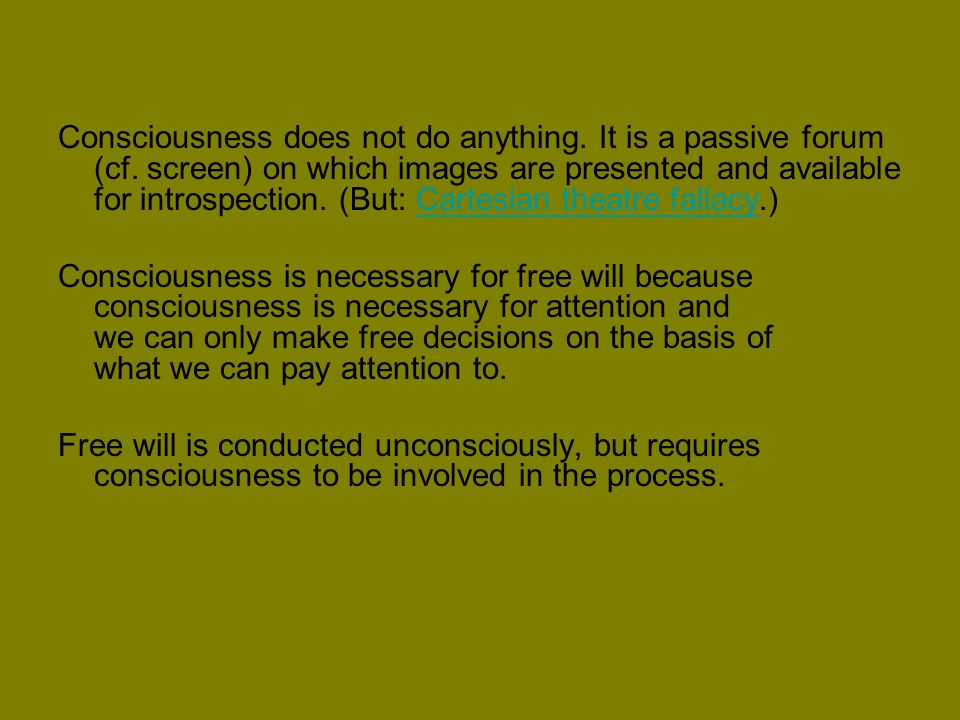 Consciousness does not do anything. It is a passive forum (cf.