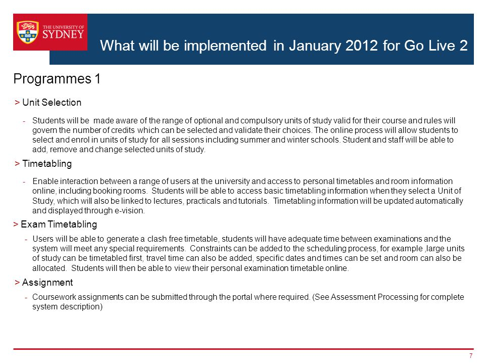 What will be implemented in January 2012 for Go Live 2 7 Programmes 1 >Unit Selection -Students will be made aware of the range of optional and compulsory units of study valid for their course and rules will govern the number of credits which can be selected and validate their choices.