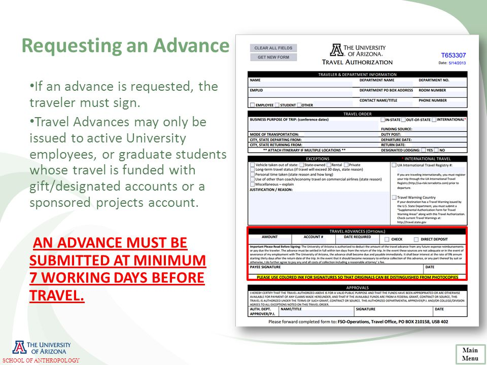 Requesting an Advance If an advance is requested, the traveler must sign. Travel Advances may only be issued to active University employees, or gradua