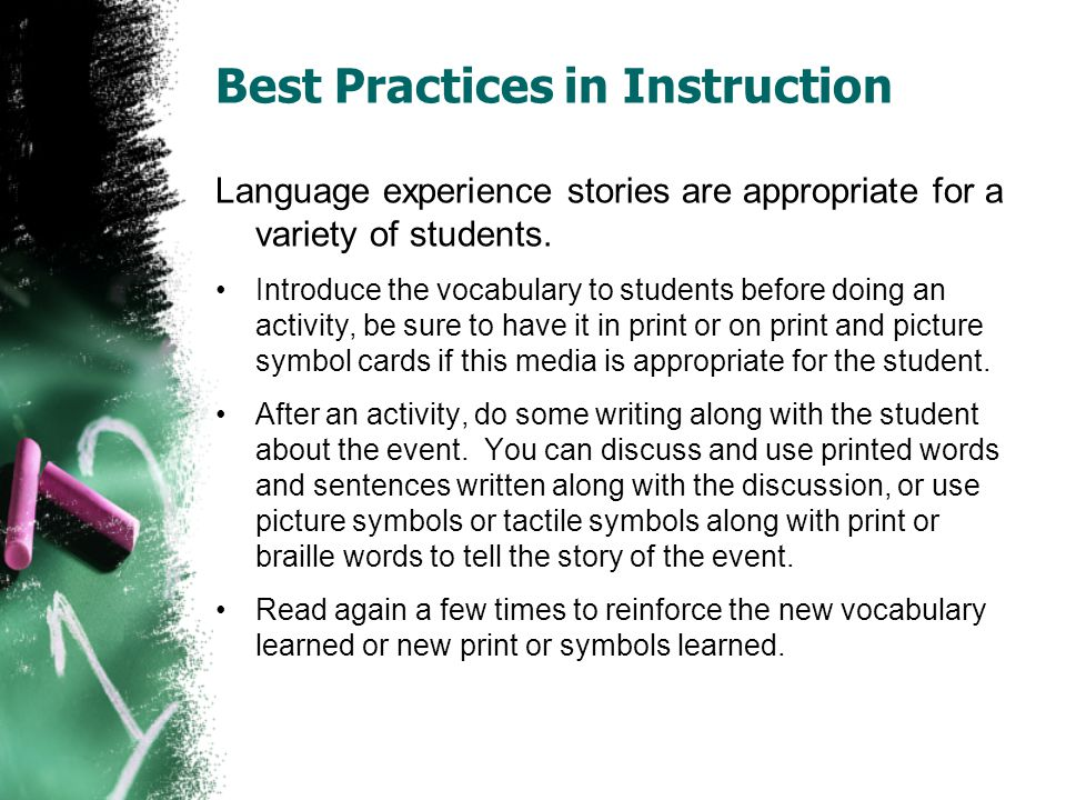 Best Practices in Instruction Language experience stories are appropriate for a variety of students.