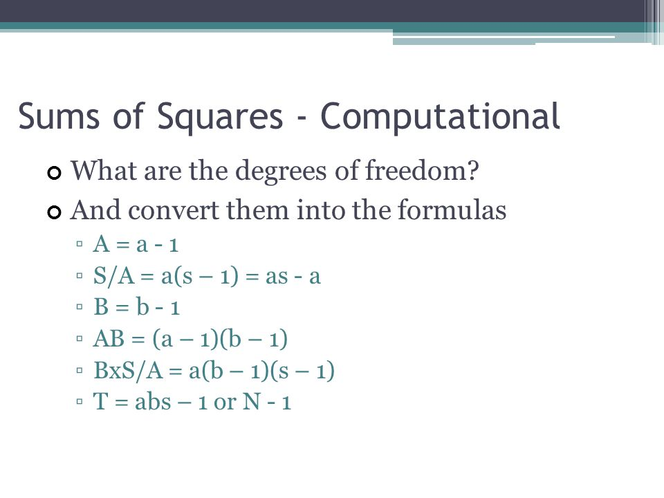Sums of Squares - Computational What are the degrees of freedom.