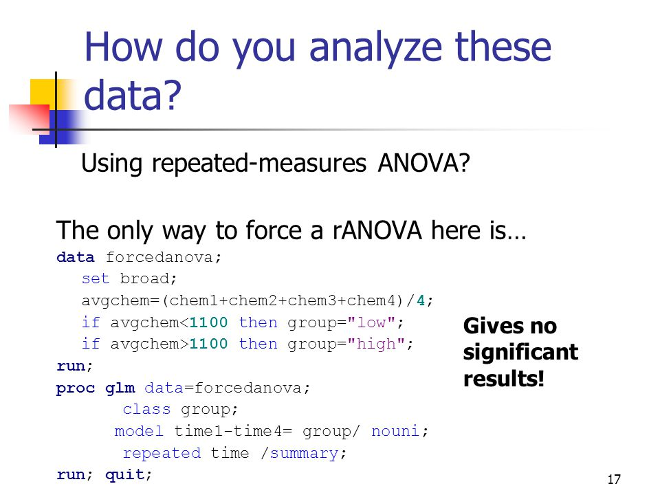 17 How do you analyze these data. Using repeated-measures ANOVA.