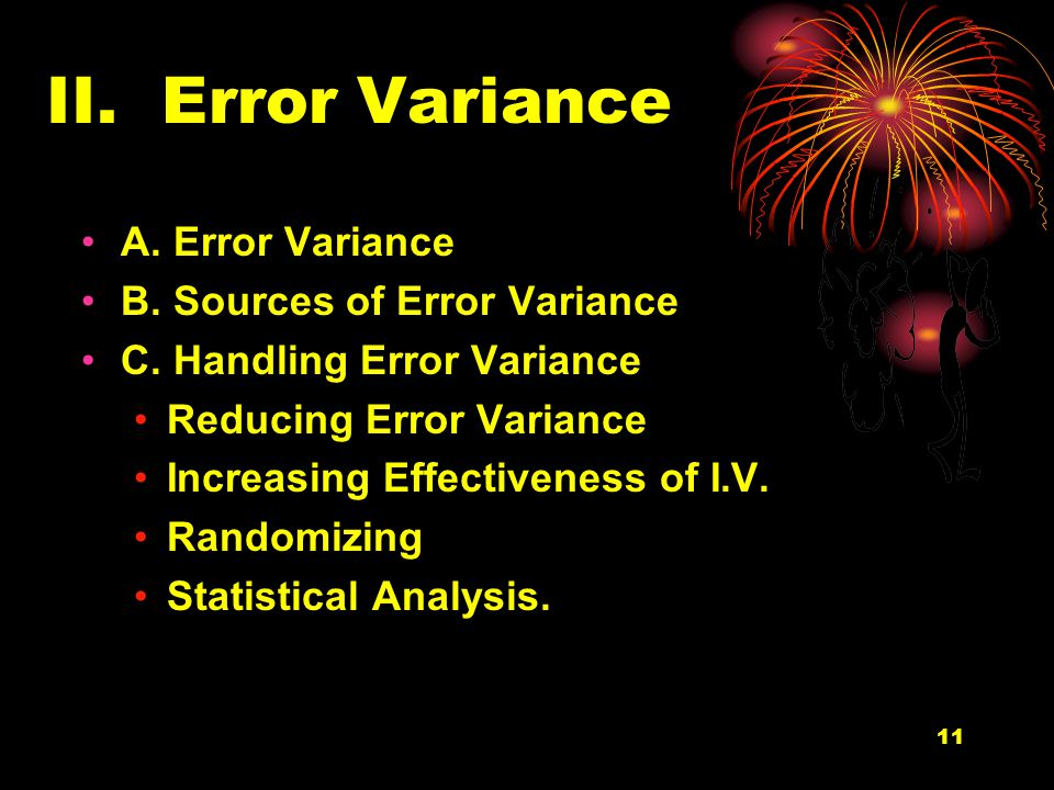 11 II. Error Variance A. Error Variance B. Sources of Error Variance C.