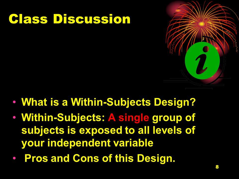 19 Recap I.Types of Experimental Designs II.Error Variance III.Between Subjects Designs IV.
