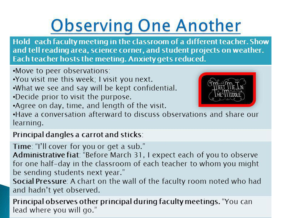 Hold each faculty meeting in the classroom of a different teacher.