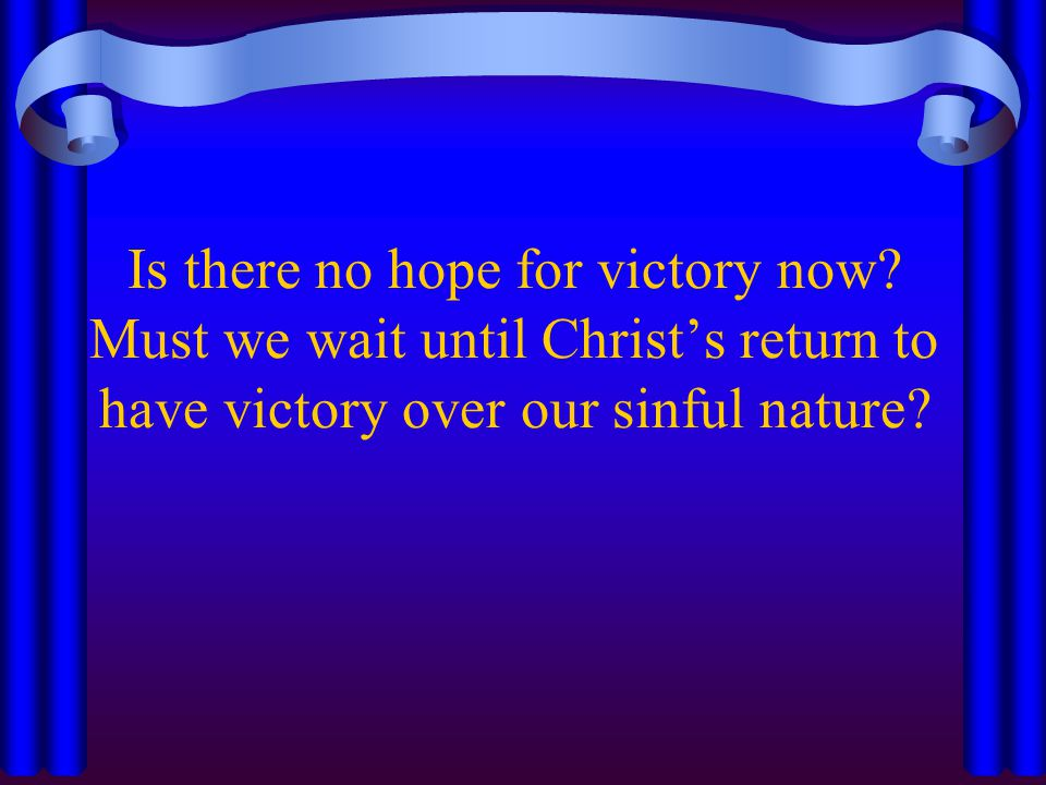 Is there no hope for victory now.