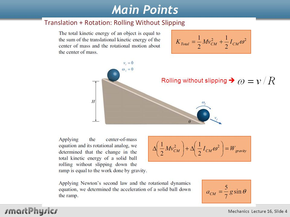 Main Points Mechanics Lecture 16, Slide 4 Rolling without slipping 