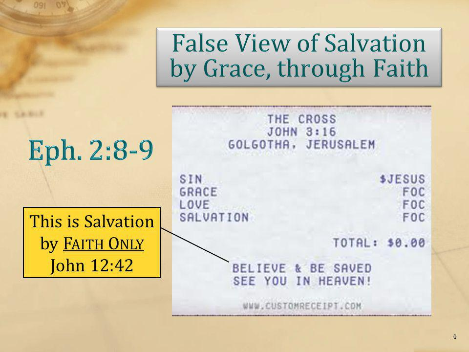This is Salvation by F AITH O NLY John 12:42 4
