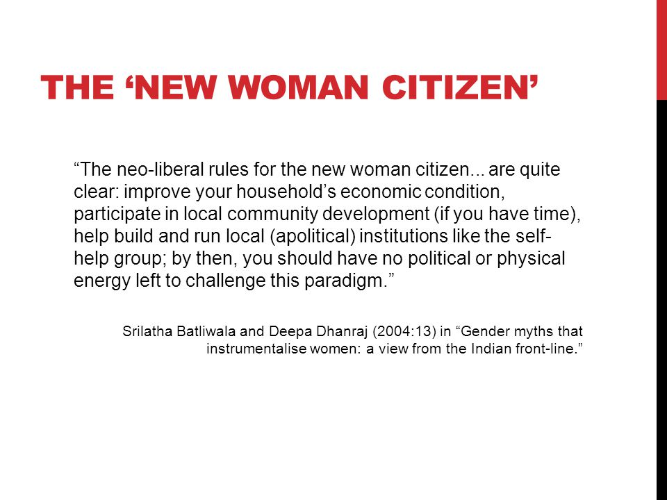 THE 'NEW WOMAN CITIZEN' The neo-liberal rules for the new woman citizen...