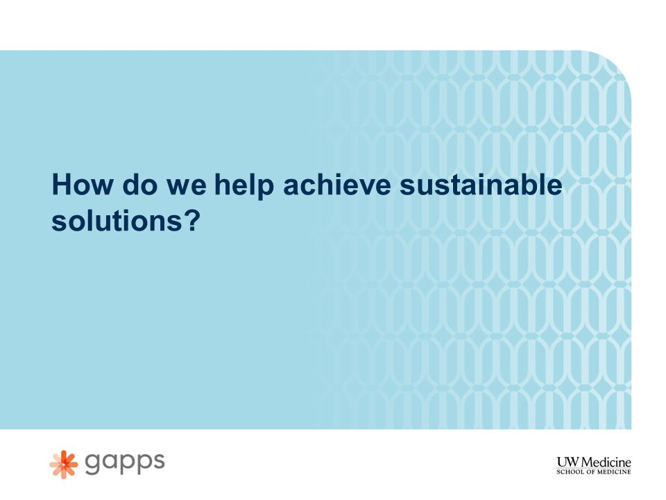 How do we help achieve sustainable solutions