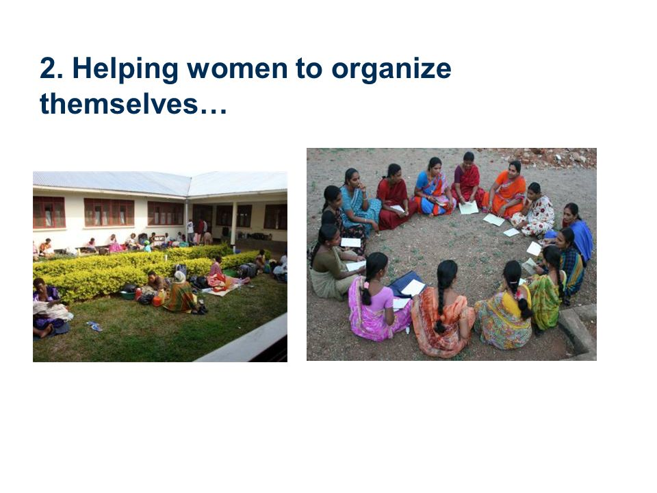 2. Helping women to organize themselves…