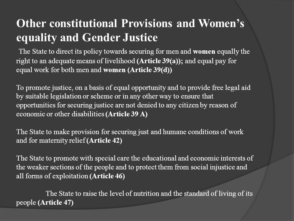 Other constitutional Provisions and Women's equality and Gender Justice The State to direct its policy towards securing for men and women equally the